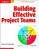 Building Effective Project Teams, Wysocki, Robert K., 0471013927