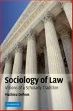 Sociology of Law : Visions of a Scholarly Tradition, Deflem, Mathieu, 0521673925