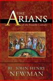 The Arians of the Fourth Century, John Newman, 0615963927