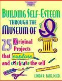 Building Self-Esteem Through the Museum of I, Linda R. Zack, 091579392X