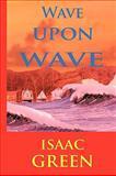 Wave upon Wave, Isaac Green, 1438963920