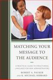 Matching Your Message to the Audience, Robert A. Pauker and Mike Hibbard, 1475803923