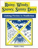 Rainy, Windy, Snowy, Sunny Days, Phyllis J. Perry, 1563083922