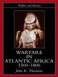 Warfare in Atlantic Africa, 1500-1800 9781857283921