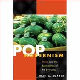 Pop Modernism : Noise and the Reinvention of the Everyday, Suarez, Juan A., 0252073924