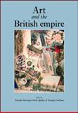 Art and the British Empire, Barringer, Tim, 0719073928