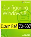 Configuring Windows 8 : Exam Ref 70-687, Halsey, Mike and Bettany, Andrew, 0735673926