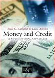 Money and Credit : A Sociological Approach, Ariovich, Laura and Carruthers, Bruce G., 0745643922