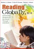 Reading Globally, K-8 : Connecting Students to the World Through Literature, Lehman, Barbara A. and Freeman, Evelyn B., 1412973929