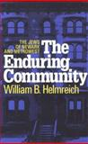 The Enduring Community : The Jews of Newark and MetroWest, Helmreich, William B. and Helmreich, William, 1560003928