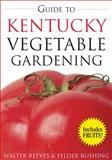 Guide to Kentucky Vegetable Gardening, Felder Rushing and Walter Reeves, 1591863929
