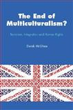End of Multiculturalism : Terrorism, Integration and Human Rights, McGhee, Derek, 0335223923