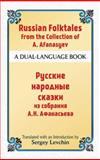 Russian Folktales from the Collection of A. Afanasyev : A Dual-Language Book, Afanasyev, Alexander, 048649392X