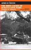 The Root Causes of Sudan's Civil Wars, Douglas H. Johnson, 0852553927