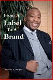 From a Label to a Brand, Antonio Wright, 1466423927