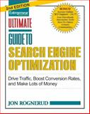 Ultimate Guide to Search Engine Optimization : Drive Traffic, Boost Conversion Rates and Make Tons of Money, Rognerud, Jon, 1599183927