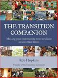 The Transition Companion, Rob Hopkins, 1603583920