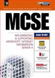 MCSE Implementing and Supporting Microsoft Internet Information Server 4 : Exam 80-087, Dell, Tom, 0130113921