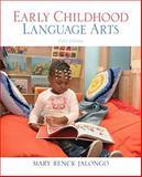 Early Childhood Language Arts (with MyEducationKit), Jalongo, Mary Renck, 0137073925