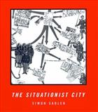 The Situationist City, Sadler, Simon, 0262193922