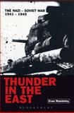 Thunder in the East : The Nazi-Soviet War, 1941-1945, Mawdsley, Evan, 0340613920