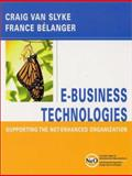 E-Business Technologies : Supporting the Net-Enhanced Organization, Van Slyke, Craig and Bélanger, France, 0471393924