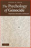 The Psychology of Genocide : Perpetrators, Bystanders, and Rescuers, Baum, Steven K., 0521713927