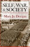 Self, War, and Society : George Herbert Mead's Macrosociology, Drucker, Peter and Deegan, Mary Jo, 0765803925