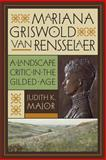 Mariana Griswold Van Rensselaer : A Landscape Critic in the Gilded Age, Major, Judith K., 0813933927