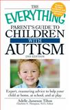 The Everything Parent's Guide to Children with Autism, Charlotte Thompson and Adelle Jameson Tilton, 1440503923