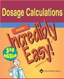 Dosage Calculations Made Incredibly Easy, Springhouse Publishing Company Staff, 1582553920