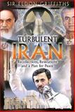 Turbulent Iran, Eldon Griffiths, 193164392X
