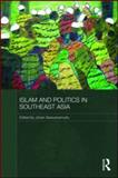 Islam and Politics in Southeast Asia, , 0415563925