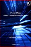 Power Plays : Enriched Uranium and Homeland Security, Hubbard, Chris and Hubbard, Christopher, 0754693929