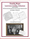 Family Maps of Lawrence County, Arkansas, Deluxe Edition : With Homesteads, Roads, Waterways, Towns, Cemeteries, Railroads, and More, Boyd, Gregory A., 1420313924