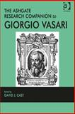 The Ashgate Research Companion to Giorgio Vasari, Cast, David J., 147241392X