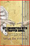 EFT Encounters with a Trapped Angel, Tanya De Villiers, 1493513923