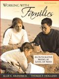 Working with Families : An Integrative Model by Level of Need, Kilpatrick, Allie C. and Holland, Thomas P., 0205673929