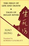 The Field of Life and Death and Tales of Hulun River, Xiao Hong, 0887273920