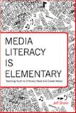 Critical Media Is Elementary : Teaching Youth to Critically Read and Create Media, Share, Jeff, 1433103923