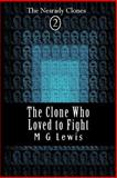 The Clone Who Loved to Fight, M. Lewis, 1500593923