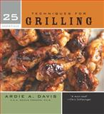 Techniques for Grilling, Remus Powers and Ardie A. Davis, 1558323929