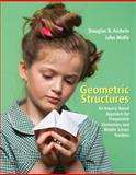 Geometric Structures : An Inquiry-Based Approach for Prospective Elementary and Middle School Teachers, Wolfe, John and Aichele, Douglas B., 0131483927