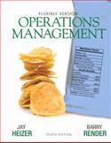 Operations Management Flexible Version, Heizer, Jay and Render, Barry, 0132163926