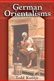 German Orientalisms, Kontje, Todd, 0472113925