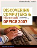 Discovering Computers and Microsoft Office 2007 : A Fundamental Combined Approach, Shelly, Gary B. and Vermaat, Misty E., 0538473924