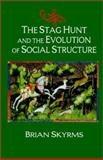 The Stag Hunt and the Evolution of Social Structure, Skyrms, Brian, 0521533929
