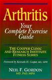 Arthritis Complete Exercise Guide, Gordon, Neil F., 0873223926