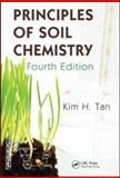 Principles of Soil Chemistry, Tan, Kim H., 1439813922