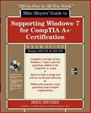 Supporting Windows 7 for CompTIA A+ Certification : Exams 701 and 702, Meyers, Michael, 0071763929